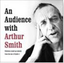 Audience with Arthur Smith